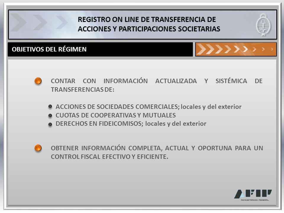 OBJETIVOS DEL RÉGIMEN CONTAR CON INFORMACIÓN ACTUALIZADA Y SISTÉMICA DE TRANSFERENCIAS DE: ACCIONES DE SOCIEDADES COMERCIALES; locales y del exterior