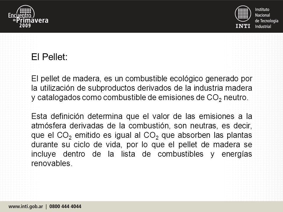 El Pellet: El pellet de madera, es un combustible ecológico generado por la utilización de subproductos derivados de la industria madera y catalogados como combustible de emisiones de CO 2 neutro.