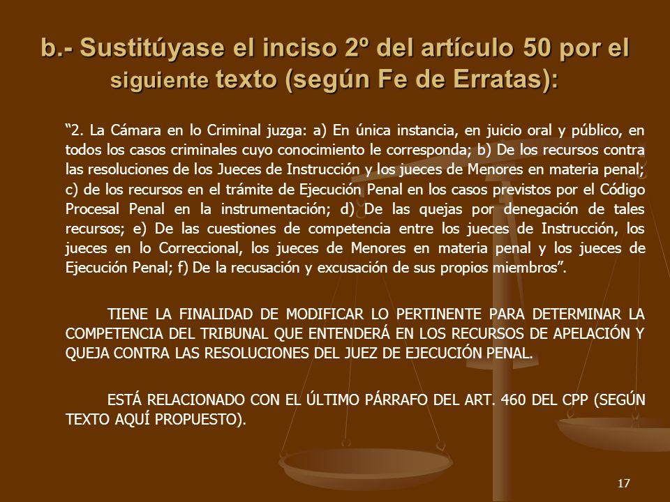 17 b.- Sustitúyase el inciso 2º del artículo 50 por el siguiente texto (según Fe de Erratas): 2.