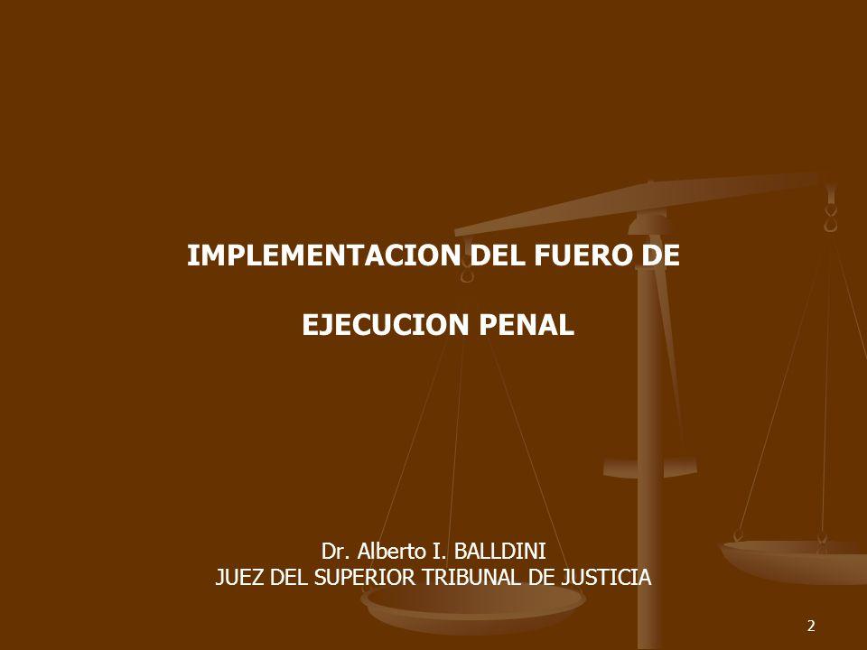 2 IMPLEMENTACION DEL FUERO DE EJECUCION PENAL Dr. Alberto I.