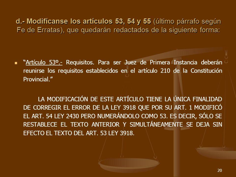 20 d.- Modifícanse los artículos 53, 54 y 55 (último párrafo según Fe de Erratas), que quedarán redactados de la siguiente forma: Artículo 53º.- Requisitos.
