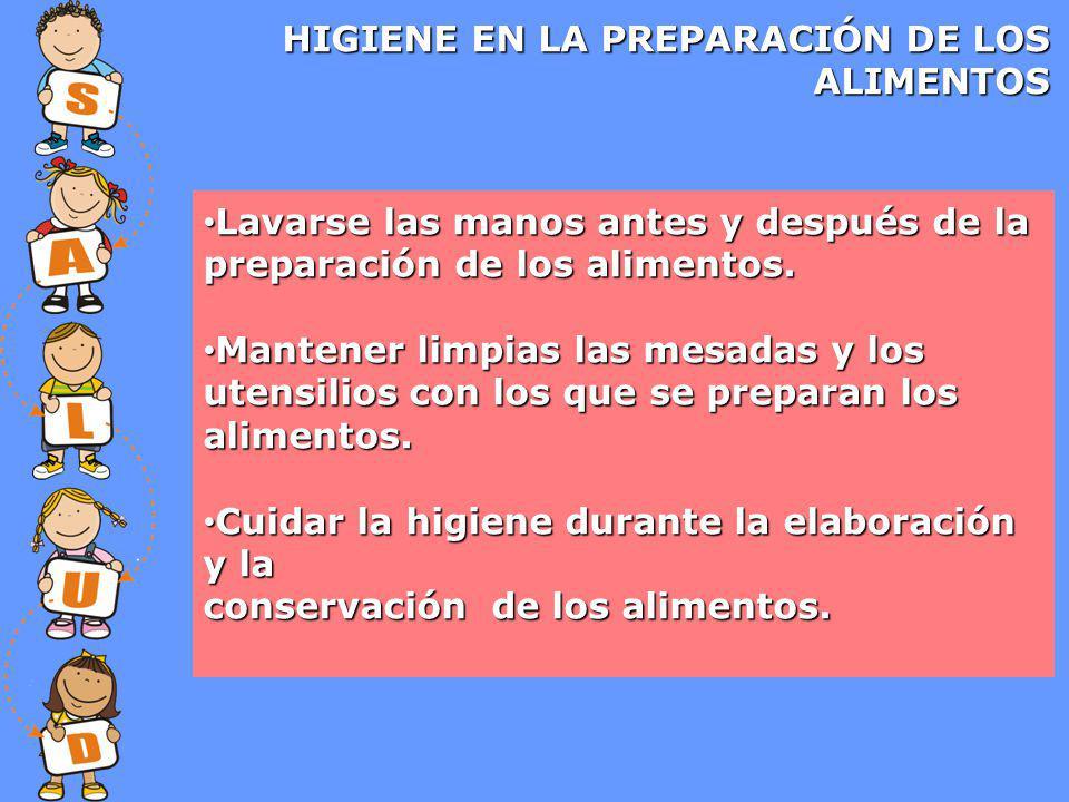 HIGIENE EN LA PREPARACIÓN DE LOS ALIMENTOS Lavarse las manos antes y después de la Lavarse las manos antes y después de la preparación de los alimentos.
