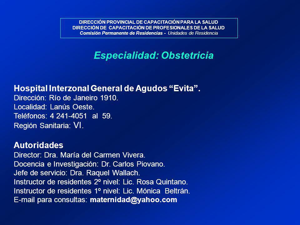 Especialidad: Obstetricia Hospital Interzonal General de Agudos Evita.