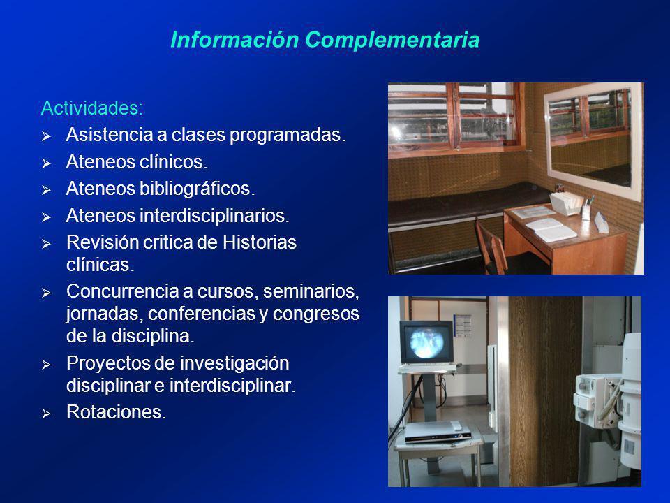 Información Complementaria Actividades: Asistencia a clases programadas.