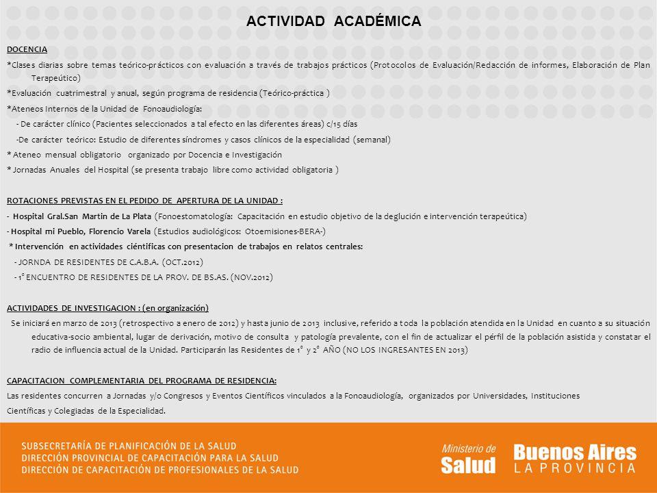 DOCENCIA *Clases diarias sobre temas teórico-prácticos con evaluación a través de trabajos prácticos (Protocolos de Evaluación/Redacción de informes,