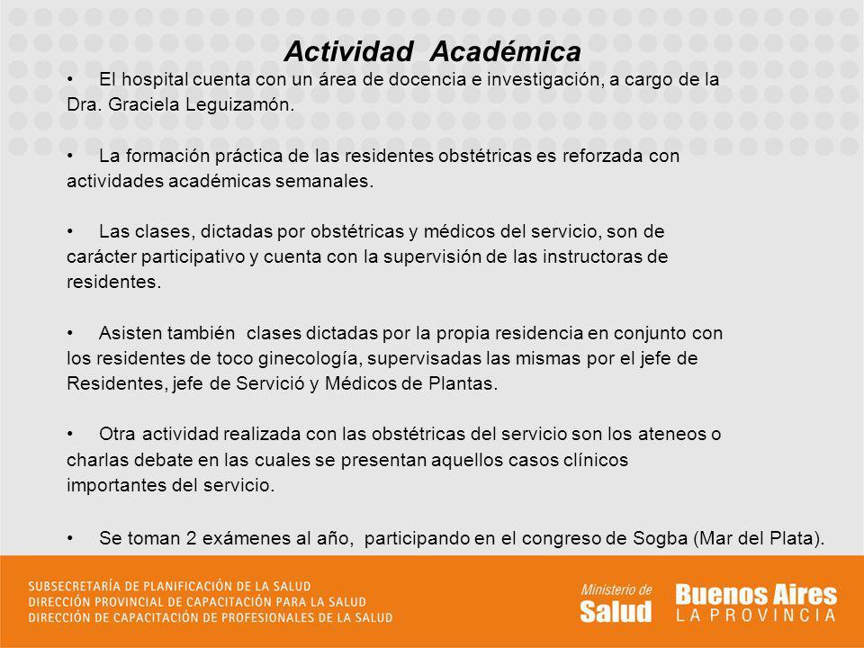 El hospital cuenta con un área de docencia e investigación, a cargo de la Dra. Graciela Leguizamón. La formación práctica de las residentes obstétrica