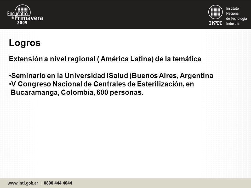 Logros Extensión a nivel regional ( América Latina) de la temática Seminario en la Universidad ISalud (Buenos Aires, Argentina V Congreso Nacional de Centrales de Esterilización, en Bucaramanga, Colombia, 600 personas.