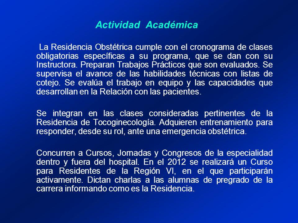 Actividad Académica La Residencia Obstétrica cumple con el cronograma de clases obligatorias específicas a su programa, que se dan con su Instructora.