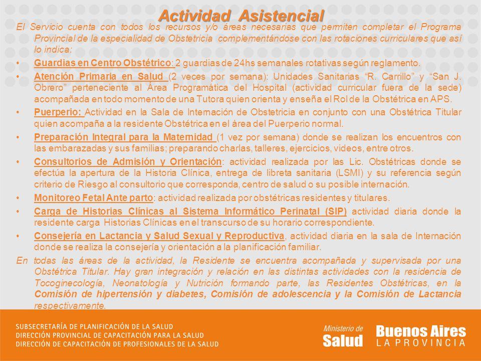 Actividad Asistencial El Servicio cuenta con todos los recursos y/o áreas necesarias que permiten completar el Programa Provincial de la especialidad