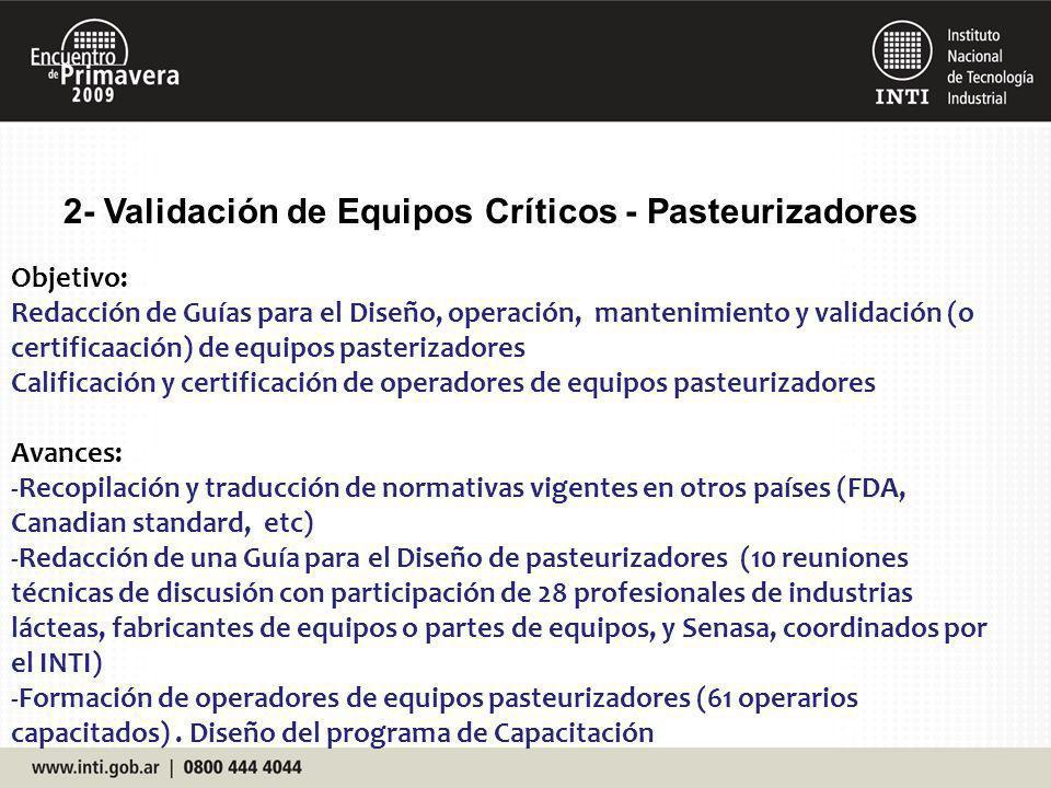 2- Validación de Equipos Críticos - Pasteurizadores Objetivo: Redacción de Guías para el Diseño, operación, mantenimiento y validación (o certificaaci