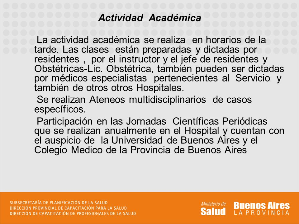 La actividad académica se realiza en horarios de la tarde.