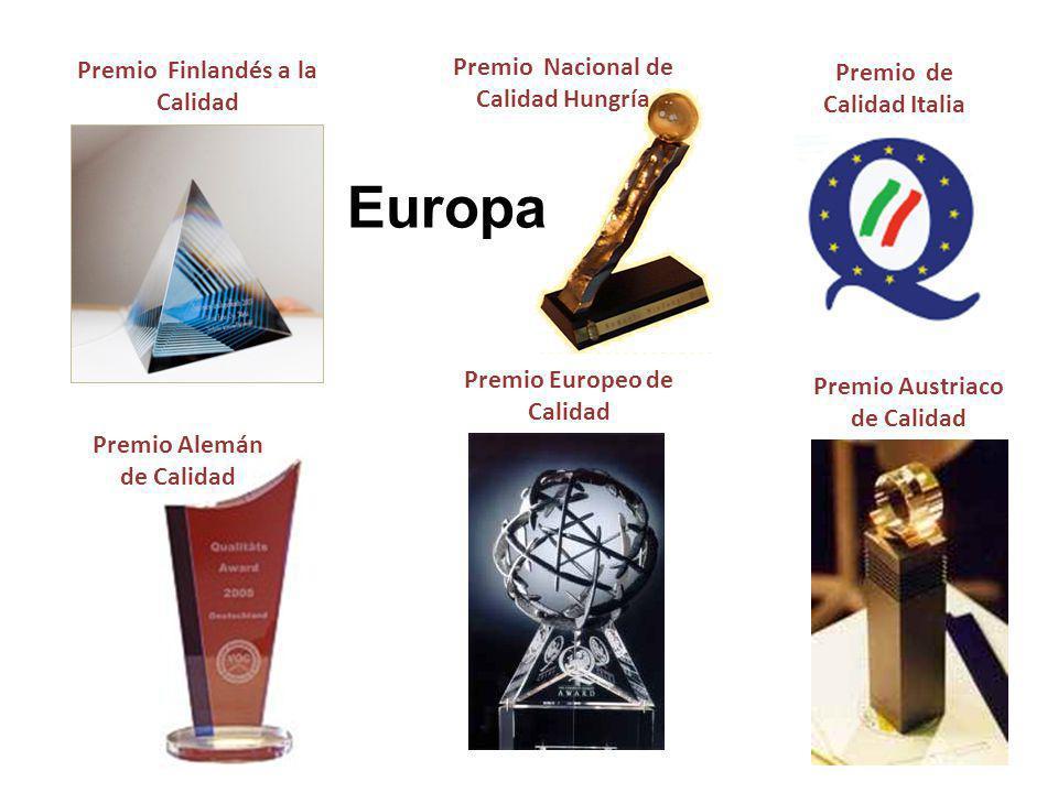Premio Finlandés a la Calidad Premio de Calidad Italia Premio Europeo de Calidad Premio Austriaco de Calidad Premio Nacional de Calidad Hungría Premio