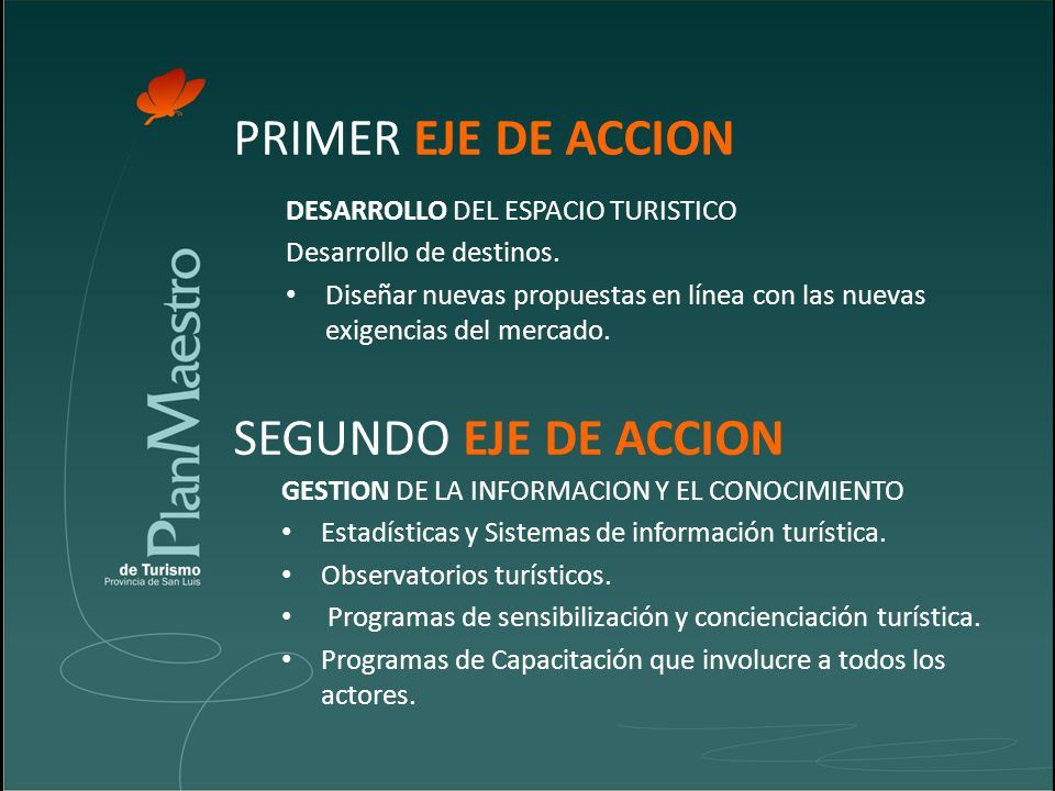 PRIMER EJE DE ACCION DESARROLLO DEL ESPACIO TURISTICO Desarrollo de destinos.