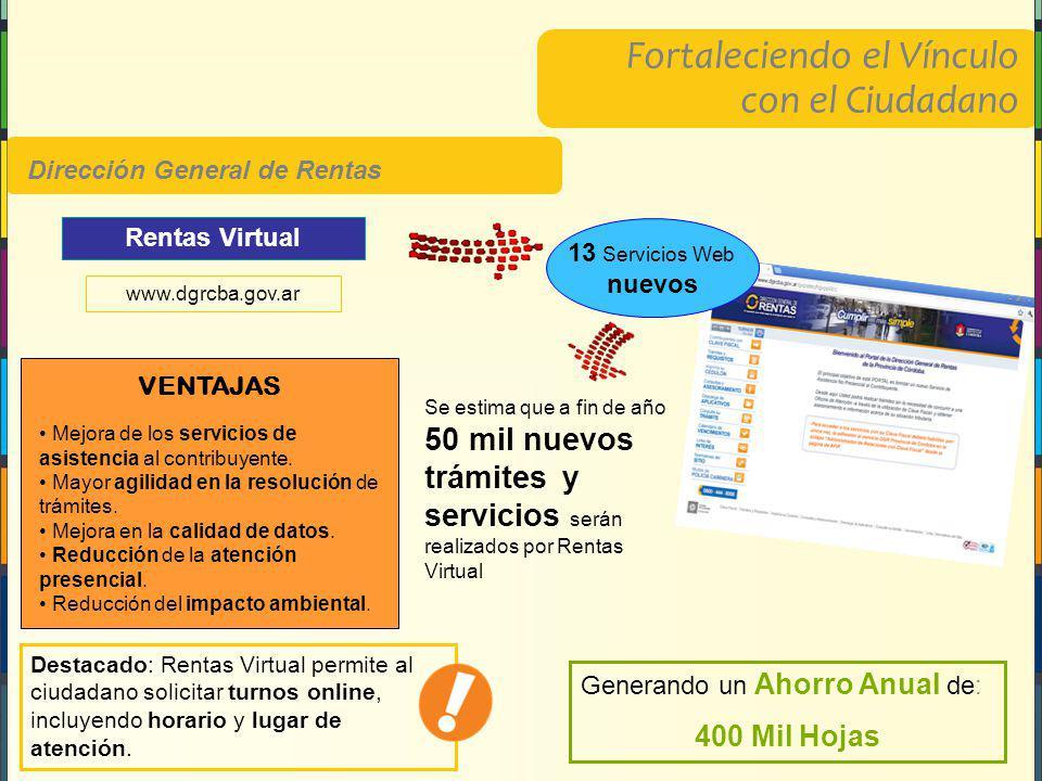 Fortaleciendo el Vínculo con el Ciudadano Dirección General de Rentas Rentas Virtual VENTAJAS Mejora de los servicios de asistencia al contribuyente.