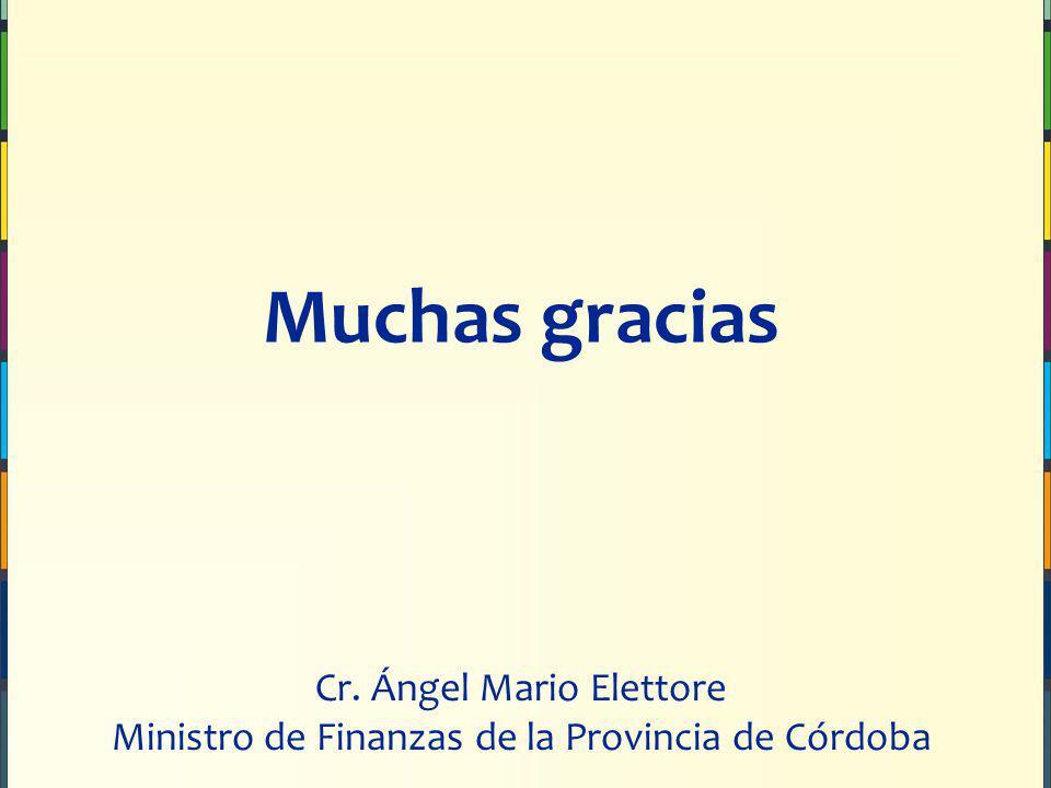 Muchas gracias Cr. Ángel Mario Elettore Ministro de Finanzas de la Provincia de Córdoba