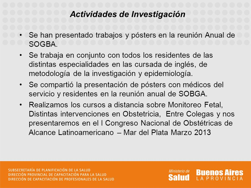 Se han presentado trabajos y pósters en la reunión Anual de SOGBA. Se trabaja en conjunto con todos los residentes de las distintas especialidades en