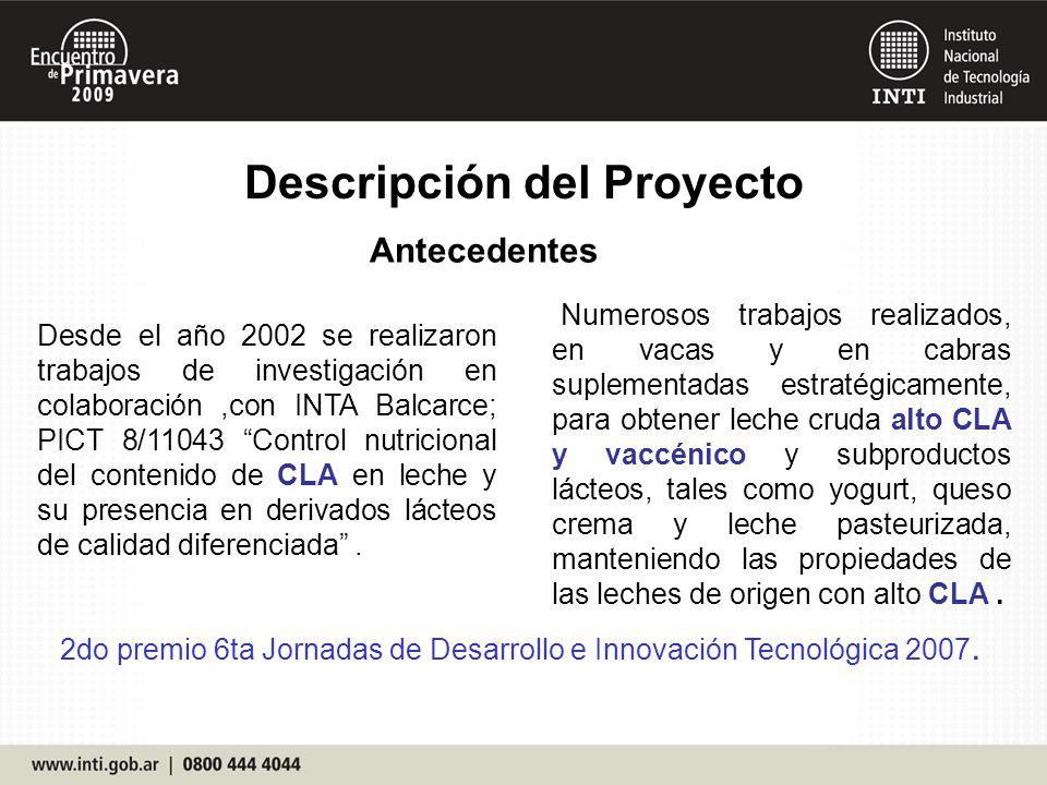 Descripción del Proyecto Antecedentes Desde el año 2002 se realizaron trabajos de investigación en colaboración,con INTA Balcarce; PICT 8/11043 Contro