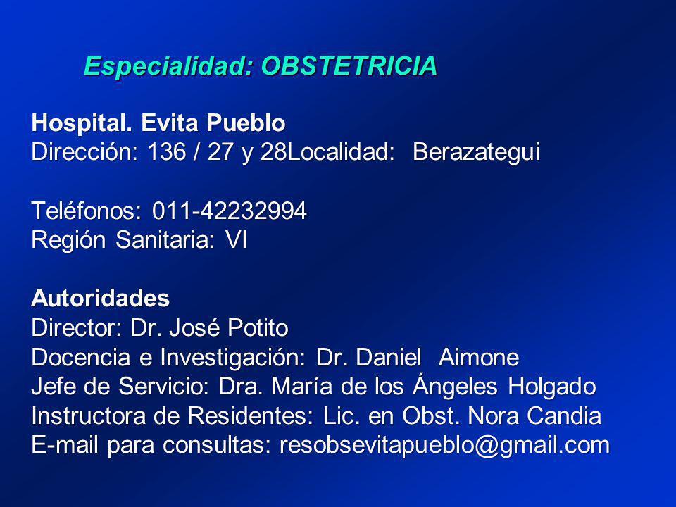 Hospital. Evita Pueblo Dirección: 136 / 27 y 28Localidad: Berazategui Teléfonos: 011-42232994 Región Sanitaria: VI Autoridades Director: Dr. José Poti
