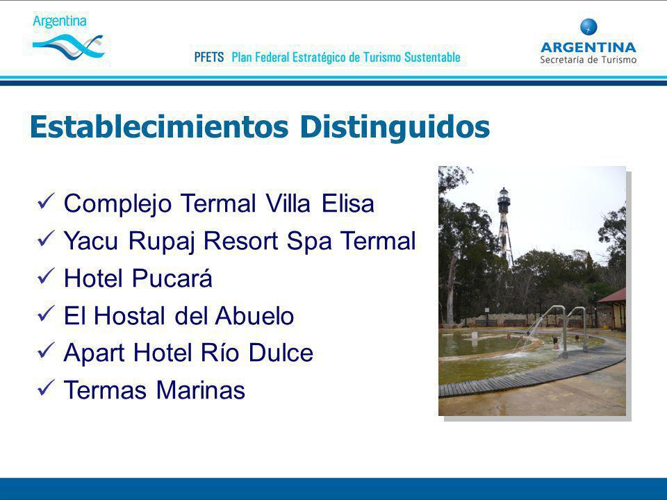 Establecimientos Distinguidos Complejo Termal Villa Elisa Yacu Rupaj Resort Spa Termal Hotel Pucará El Hostal del Abuelo Apart Hotel Río Dulce Termas Marinas