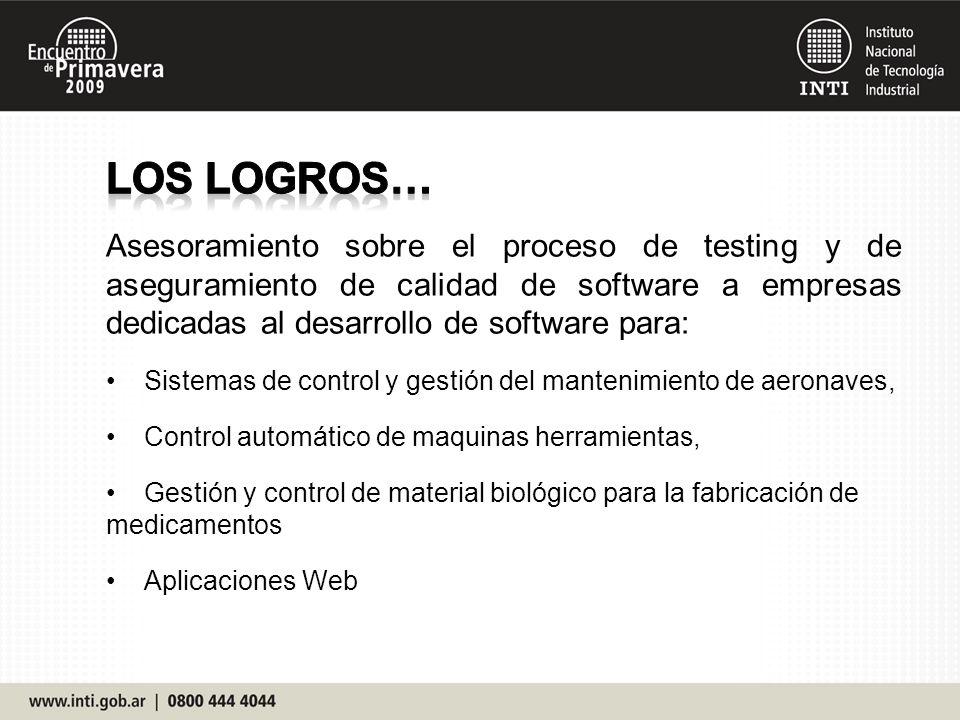 Asesoramiento sobre el proceso de testing y de aseguramiento de calidad de software a empresas dedicadas al desarrollo de software para: Sistemas de c