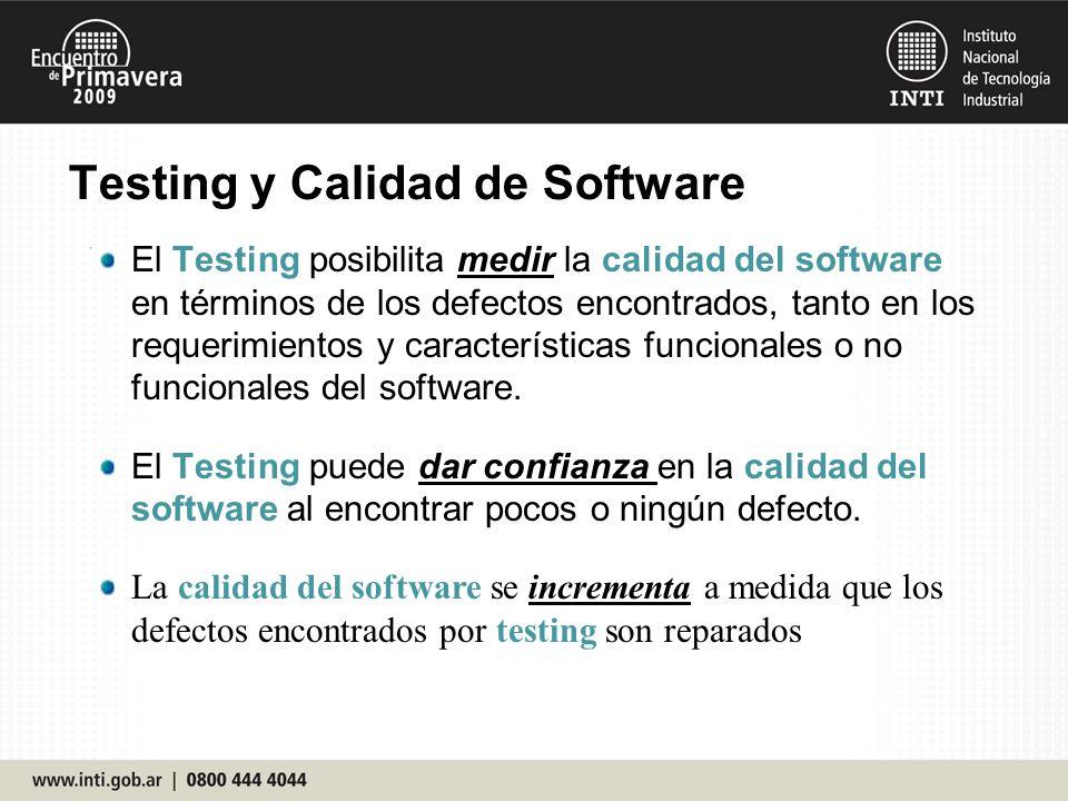 El Testing posibilita medir la calidad del software en términos de los defectos encontrados, tanto en los requerimientos y características funcionales o no funcionales del software.