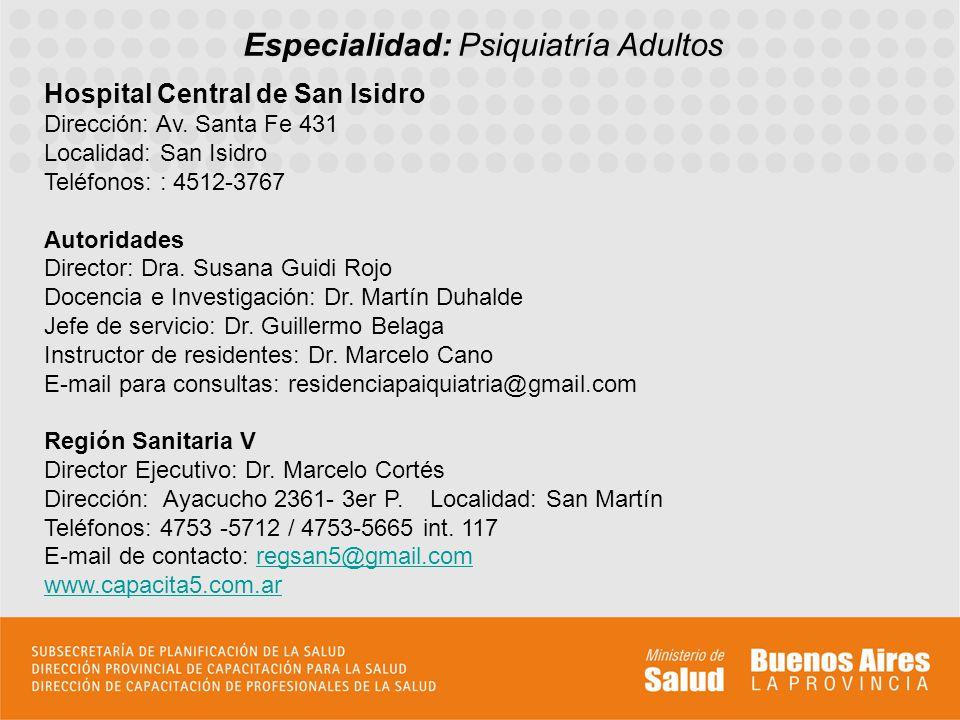 Perfil asistencial del servicio sede El Servicio de Salud Mental del Hospital Central de San Isidro orienta principalmente su práctica hacia la resolución de las urgencias subjetivas y el fortalecimiento y construcción de redes psicosociales.