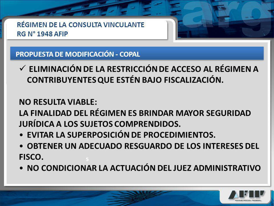 5 ELIMINACIÓN DE LA RESTRICCIÓN DE ACCESO AL RÉGIMEN A CONTRIBUYENTES QUE ESTÉN BAJO FISCALIZACIÓN.
