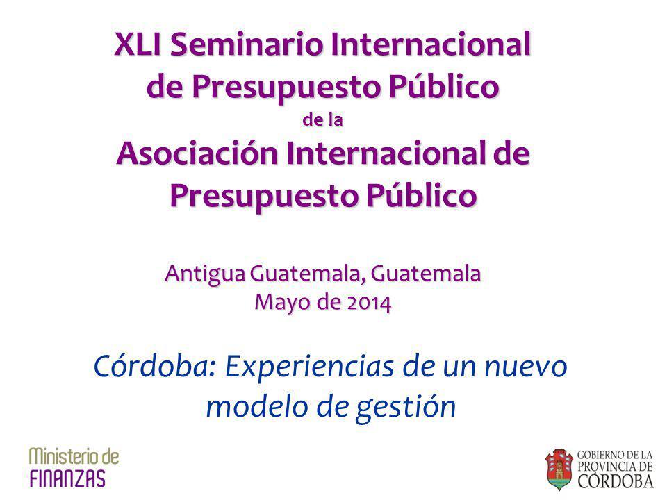 XLI Seminario Internacional de Presupuesto Público de la Asociación Internacional de Presupuesto Público Antigua Guatemala, Guatemala Mayo de 2014 Cór