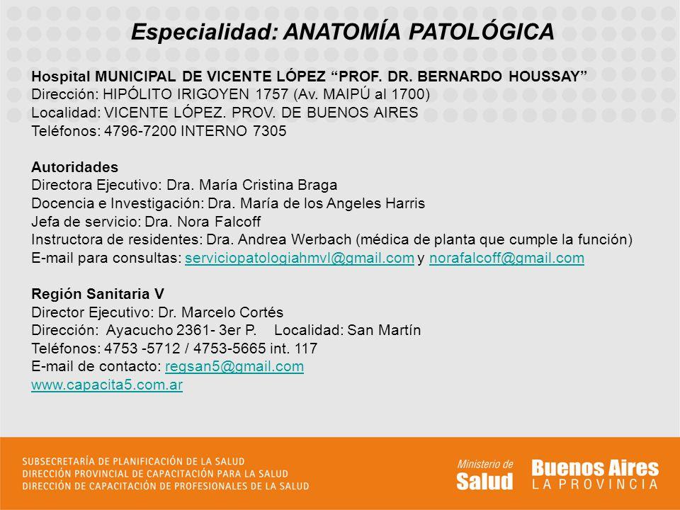 Perfil asistencial del servicio sede El Servicio sede de la Residencia es el Servicio de Patología unificado del Hospital Municipal de Vicente López Prof.