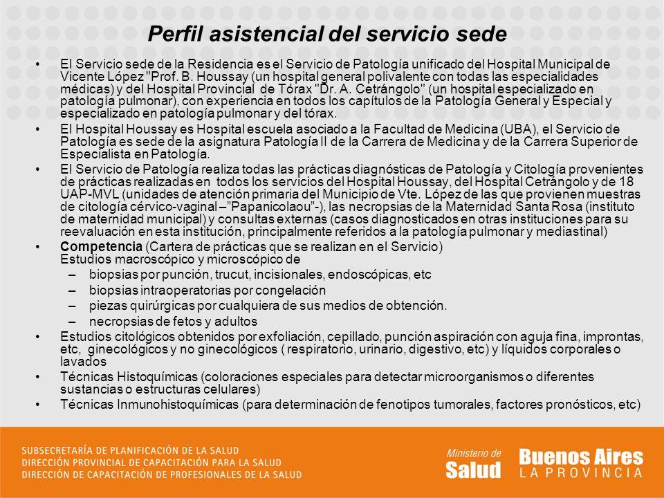 Perfil asistencial del servicio sede El Servicio sede de la Residencia es el Servicio de Patología unificado del Hospital Municipal de Vicente López