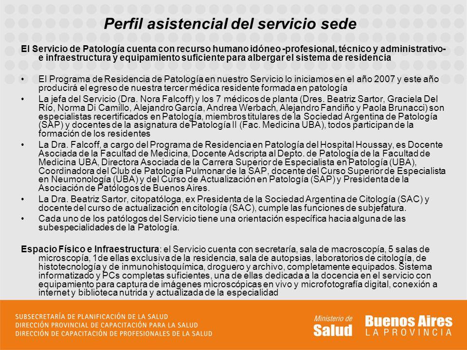 Perfil asistencial del servicio sede El Servicio de Patología cuenta con recurso humano idóneo -profesional, técnico y administrativo- e infraestructu