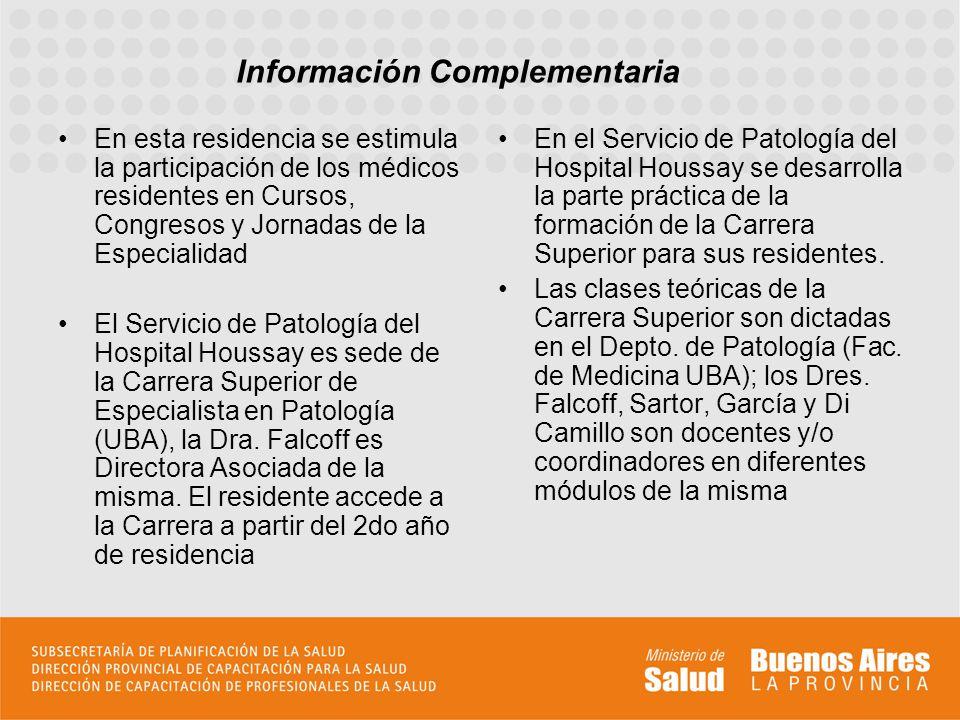 En esta residencia se estimula la participación de los médicos residentes en Cursos, Congresos y Jornadas de la Especialidad El Servicio de Patología