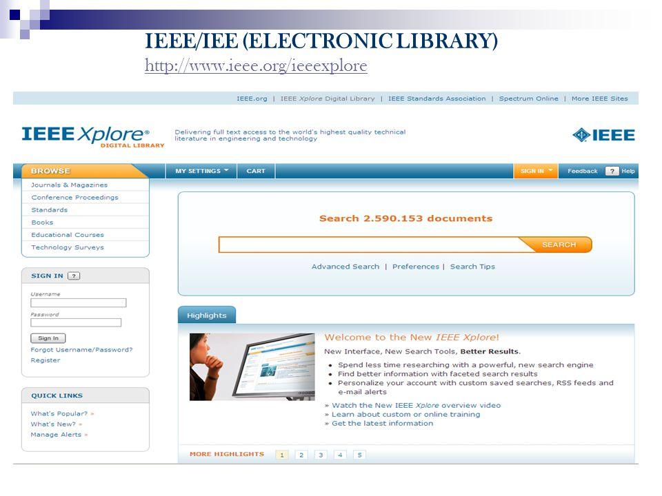 IEEE/IEE (ELECTRONIC LIBRARY) http://www.ieee.org/ieeexplore