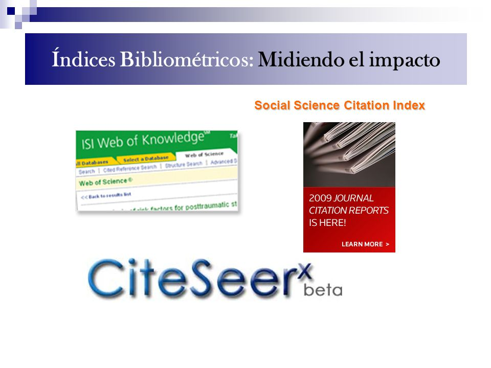 Índices Bibliométricos: Midiendo el impacto Social Science Citation Index