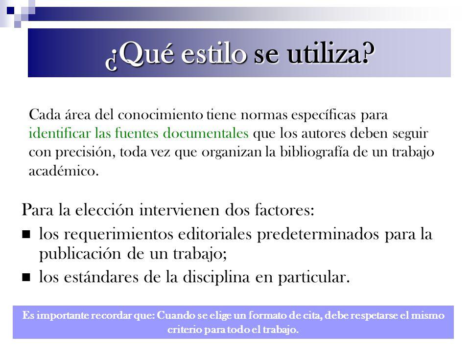 Para la elección intervienen dos factores: los requerimientos editoriales predeterminados para la publicación de un trabajo; los estándares de la disc