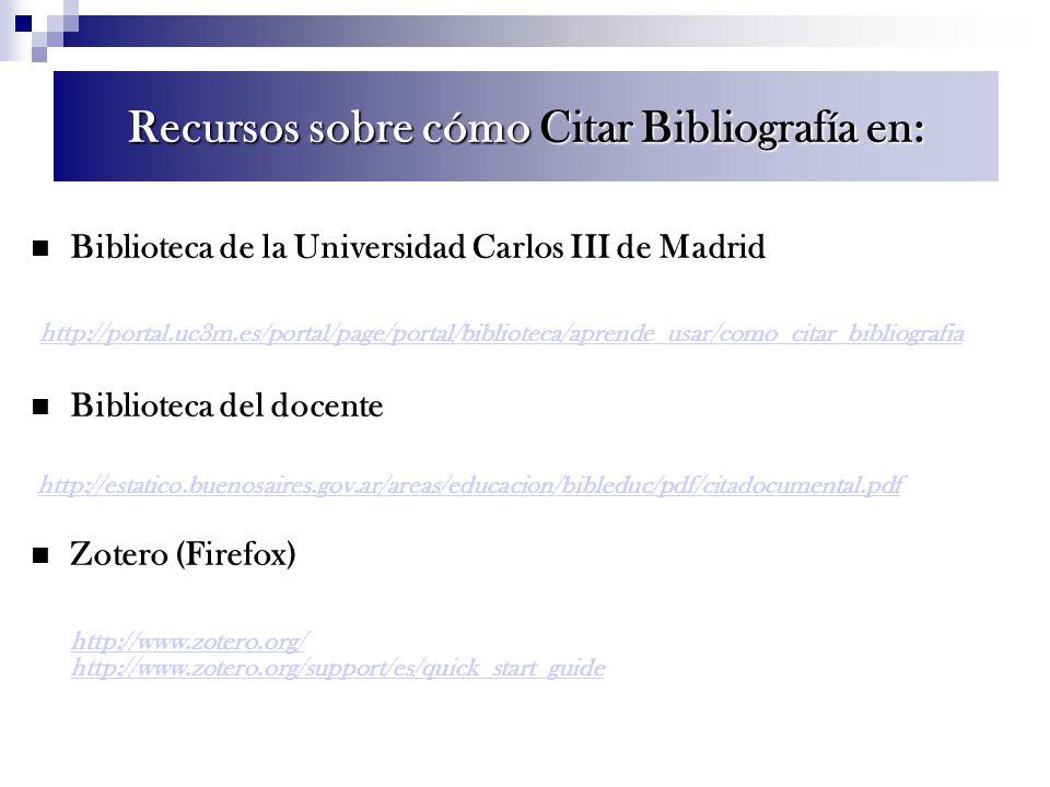 Biblioteca de la Universidad Carlos III de Madrid http://portal.uc3m.es/portal/page/portal/biblioteca/aprende_usar/como_citar_bibliografia Biblioteca