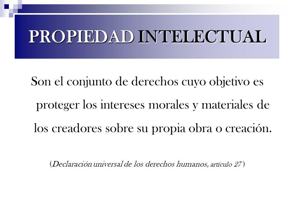 Son el conjunto de derechos cuyo objetivo es proteger los intereses morales y materiales de los creadores sobre su propia obra o creación. (Declaració