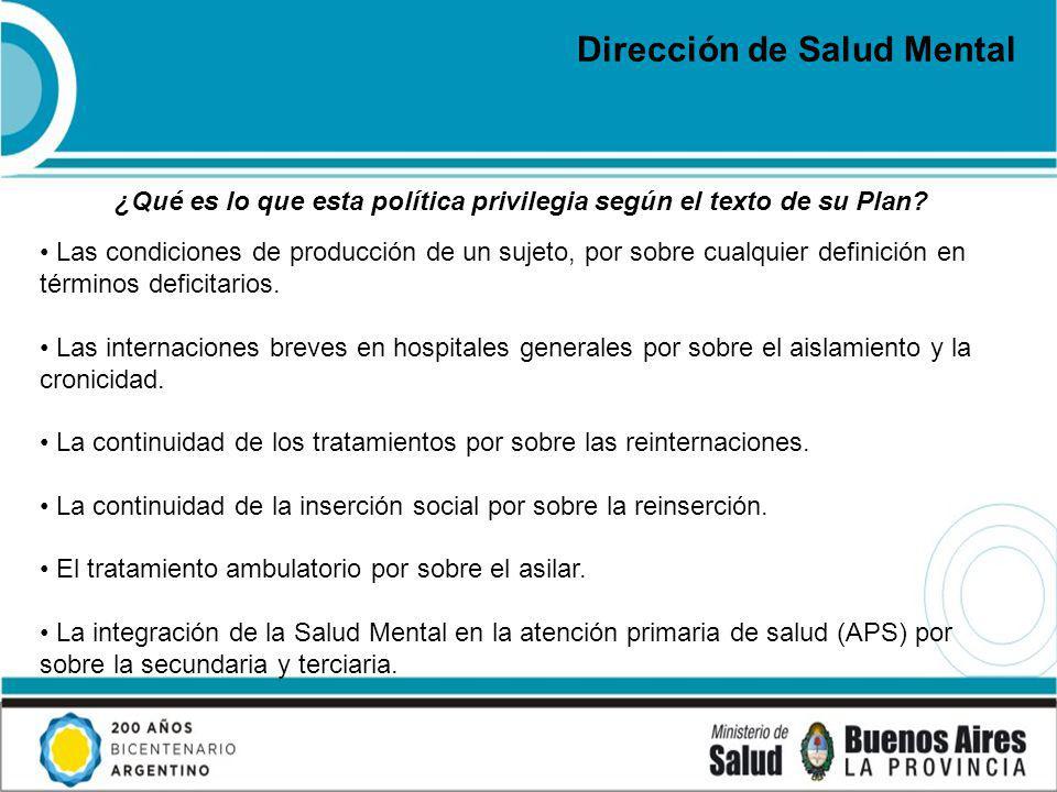 Dirección de Salud Mental ¿Qué es lo que esta política privilegia según el texto de su Plan.