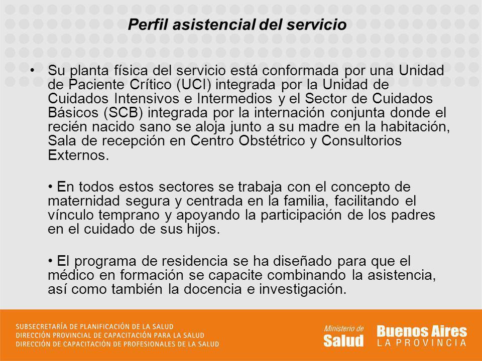 Perfil asistencial del servicio Su planta física del servicio está conformada por una Unidad de Paciente Crítico (UCI) integrada por la Unidad de Cuid