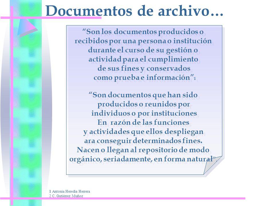 Documentos de archivo… Son los documentos producidos o recibidos por una persona o institución durante el curso de su gestión o actividad para el cump