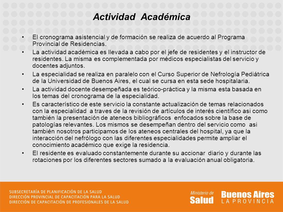 El cronograma asistencial y de formación se realiza de acuerdo al Programa Provincial de Residencias. La actividad académica es llevada a cabo por el