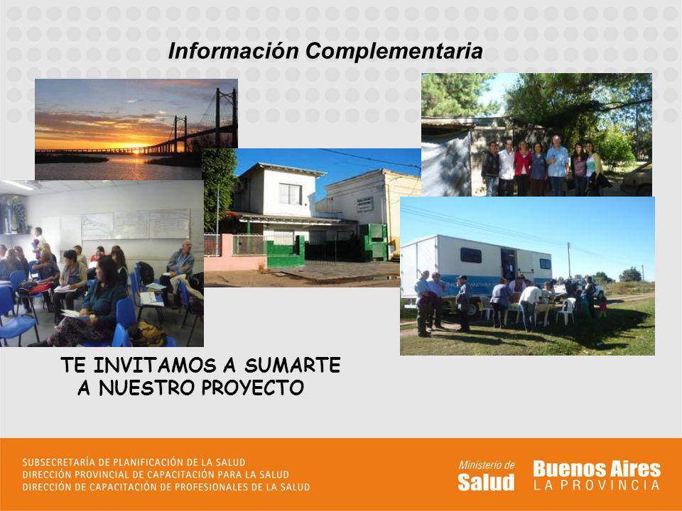 TE INVITAMOS A SUMARTE A NUESTRO PROYECTO Información Complementaria