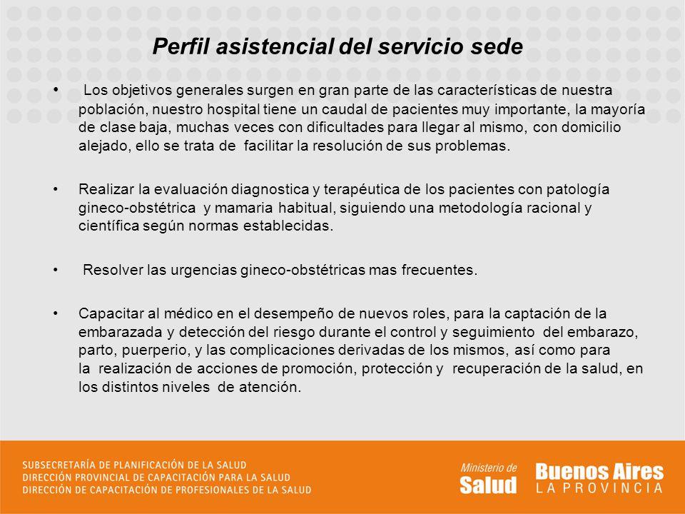 Perfil asistencial del servicio sede Los objetivos generales surgen en gran parte de las características de nuestra población, nuestro hospital tiene