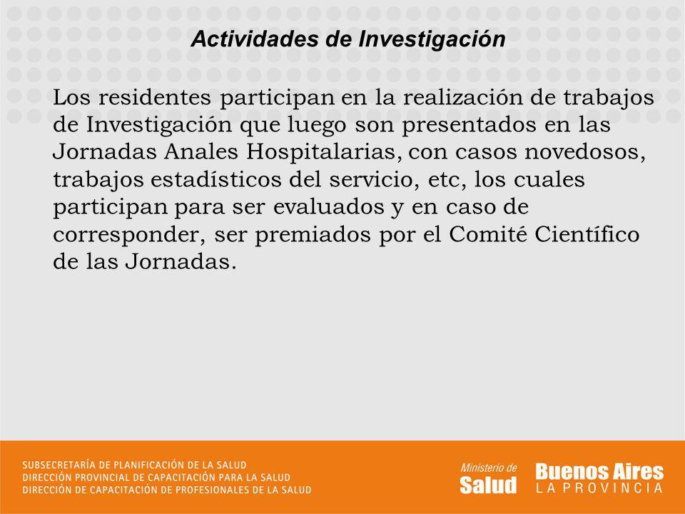 Los residentes participan en la realización de trabajos de Investigación que luego son presentados en las Jornadas Anales Hospitalarias, con casos nov