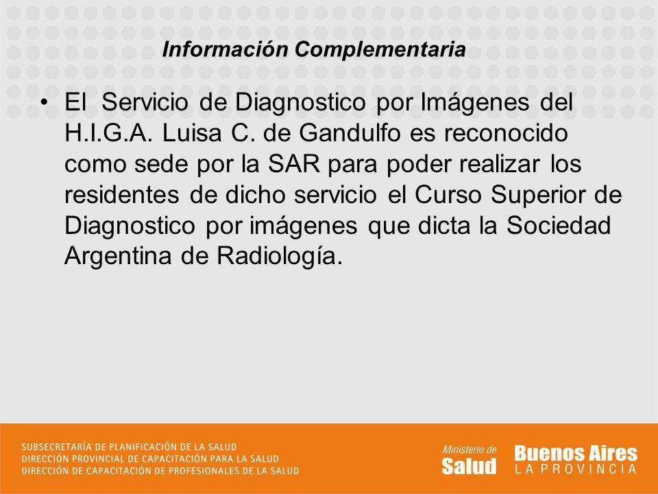 El Servicio de Diagnostico por Imágenes del H.I.G.A. Luisa C. de Gandulfo es reconocido como sede por la SAR para poder realizar los residentes de dic