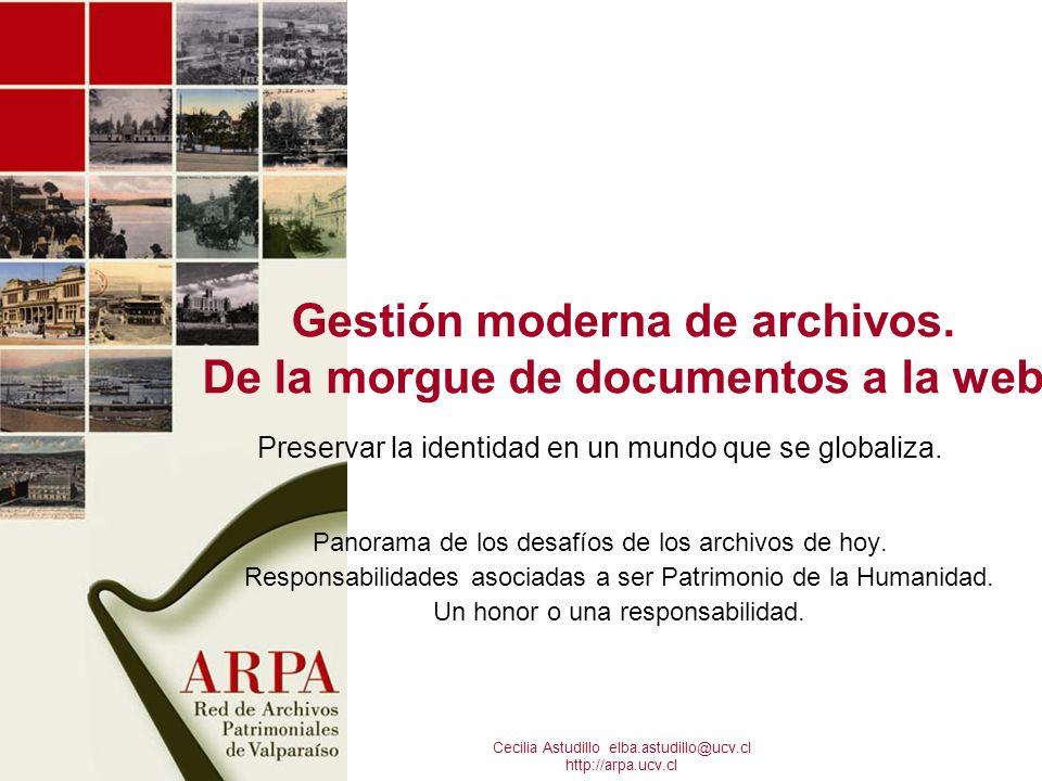 Red de Archivos y Museos Patrimoniales ARPA Valparaíso Patrimonio de la Humanidad Sin Archivo Regional Patrimonio Distribuido Red de instituciones y personas Cecilia Astudillo http://arpa.ucv.cl