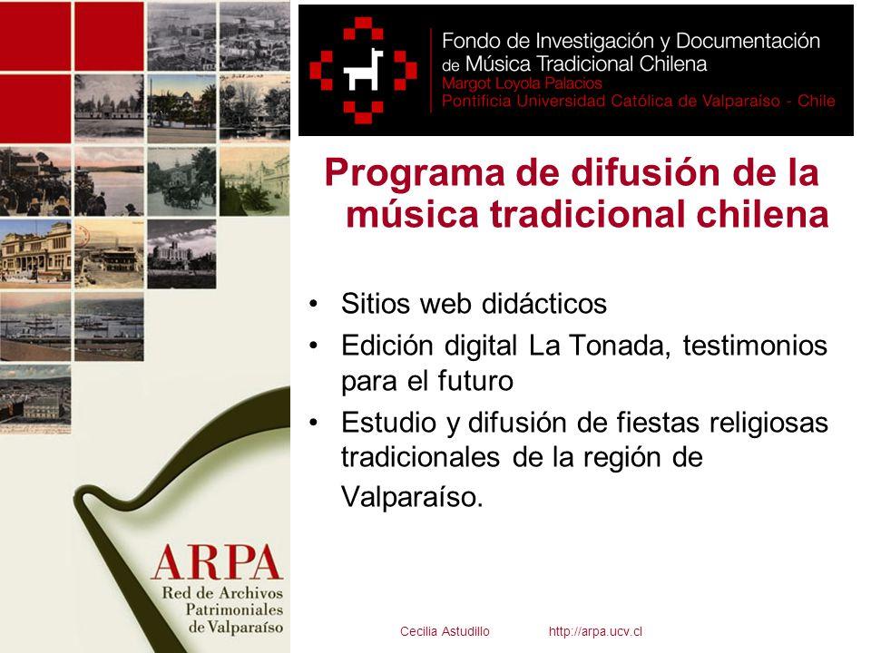 Programa de difusión de la música tradicional chilena Sitios web didácticos Edición digital La Tonada, testimonios para el futuro Estudio y difusión d