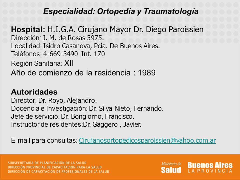 Especialidad: Ortopedia y Traumatología Hospital: H.I.G.A.