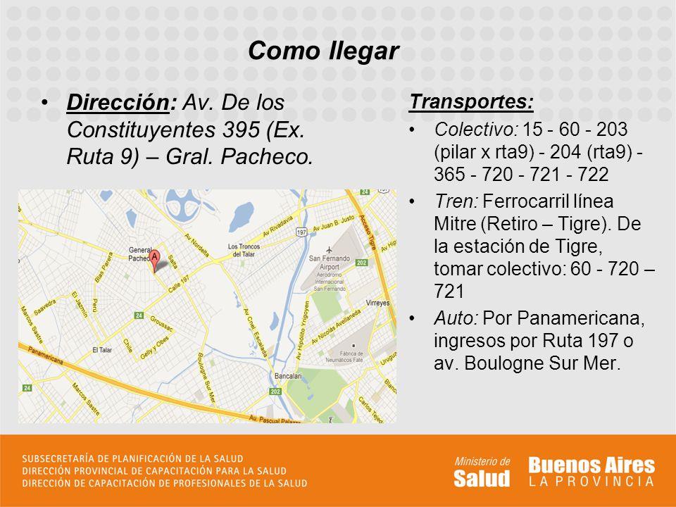 Dirección: Av. De los Constituyentes 395 (Ex. Ruta 9) – Gral. Pacheco. Transportes: Colectivo: 15 - 60 - 203 (pilar x rta9) - 204 (rta9) - 365 - 720 -