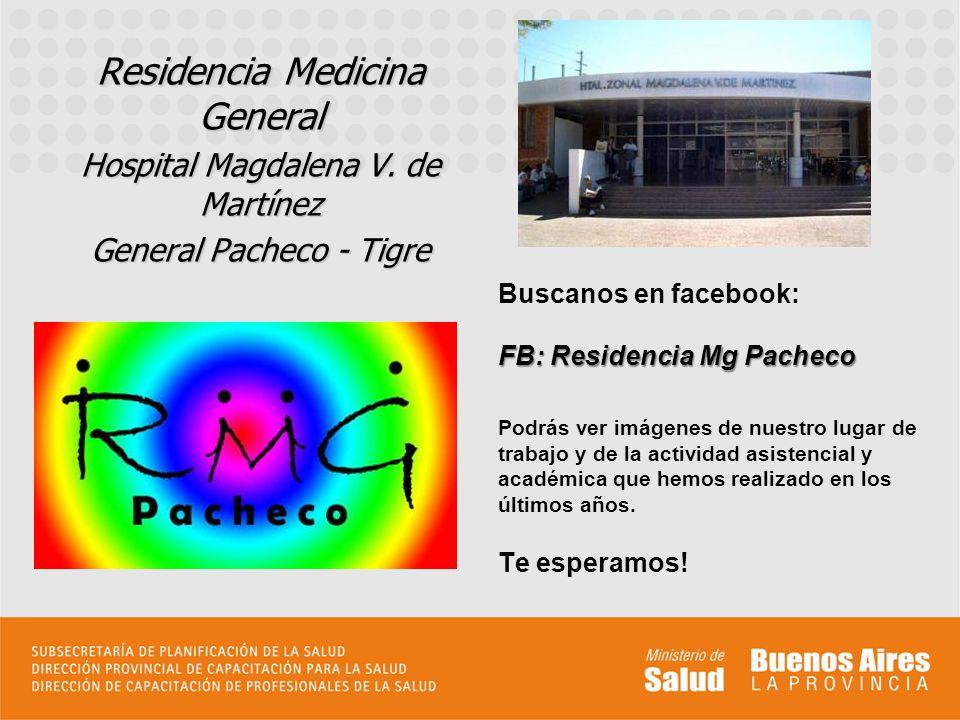 Residencia Medicina General Hospital Magdalena V. de Martínez General Pacheco - Tigre Buscanos en facebook: FB: Residencia Mg Pacheco Podrás ver imáge